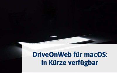 Coming soon: DriveOnWeb-App für macOS